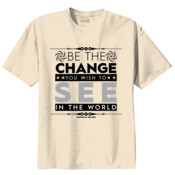 Be the Change You Wish To See